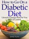 How to Go on a Diabetic Diet Lifestyle Changes That Put You Back in Control
