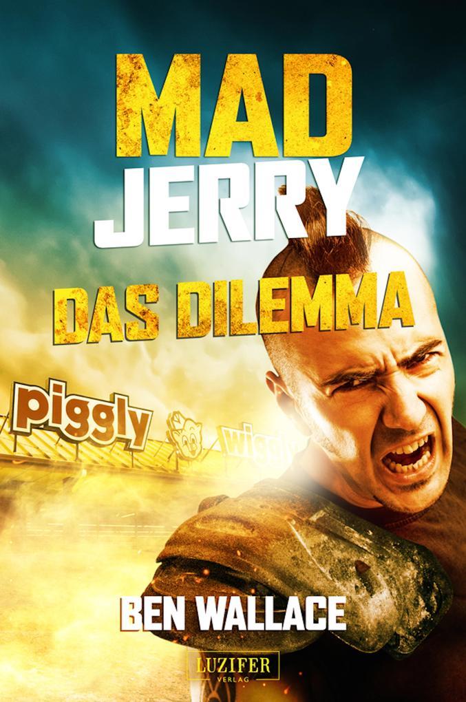 Mad Jerry - Das Dilemma als eBook