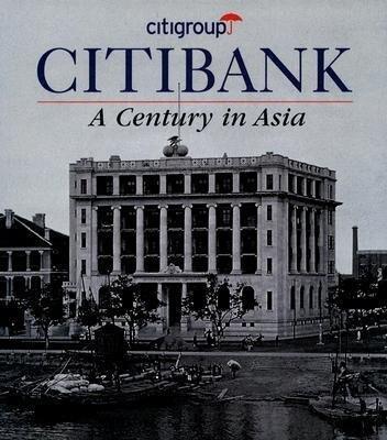 Citibank: A Century in Asia als Buch (gebunden)