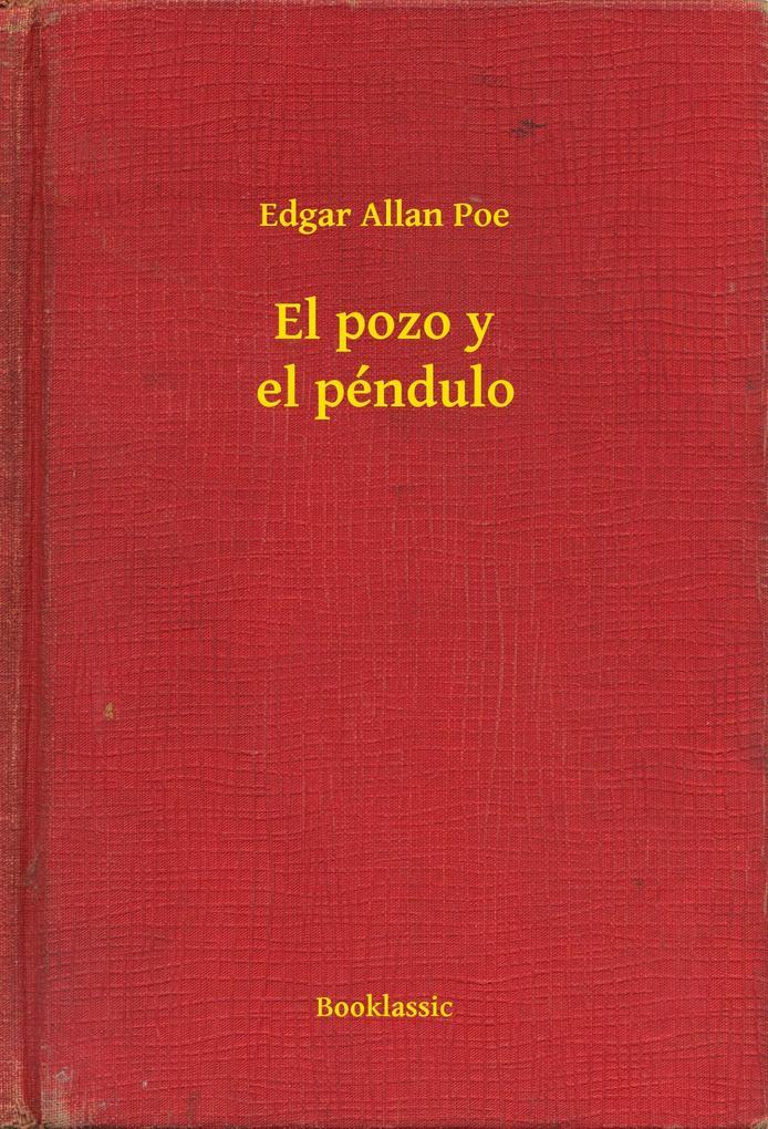 El pozo y el pendulo als eBook von Edgar Allan Poe