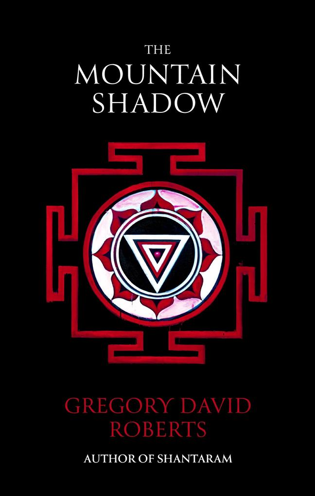 The Mountain Shadow als eBook von Gregory David Roberts