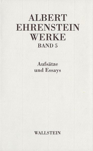 Werke 5. Essays und Aufsätze als Buch von Albert Ehrenstein