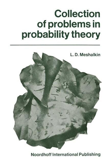 Collection of problems in probability theory als eBook von L.D. Meshalkin - Springer Netherlands