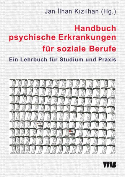 Handbuch psychische Erkrankungen für soziale Berufe als Buch von