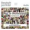 Deutsch lernen Audio - Neu in Deutschland