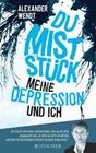 Du Miststück - Meine Depression und ich