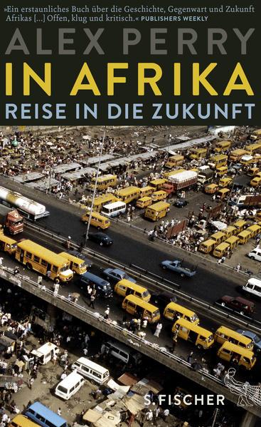 In Afrika: Reise in die Zukunft als Buch von Alex Perry