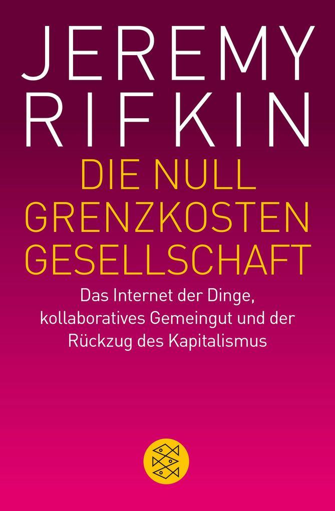 Die Null-Grenzkosten-Gesellschaft als Taschenbuch von Jeremy Rifkin