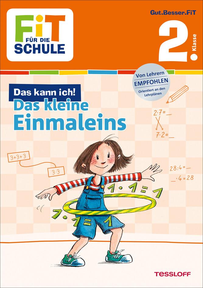 Fit für die Schule: Das kann ich! Das kleine Einmaleins. 2. Klasse als Buch von Andrea Tonte