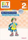Fit für die Schule: Das musst du wissen! Mathematik 2. Klasse