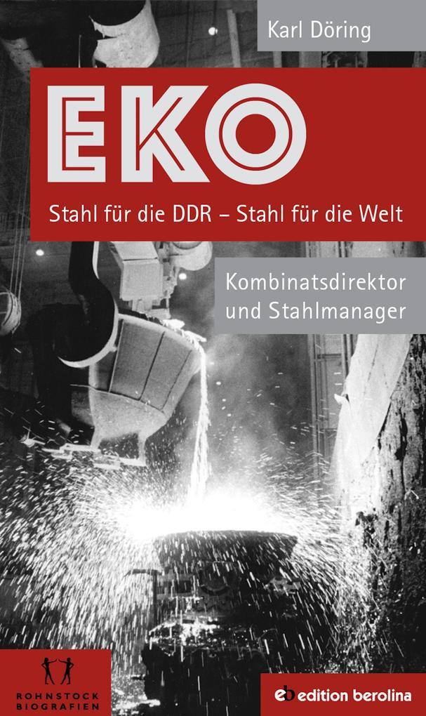 EKO Stahl für die DDR - Stahl für die Welt als eBook