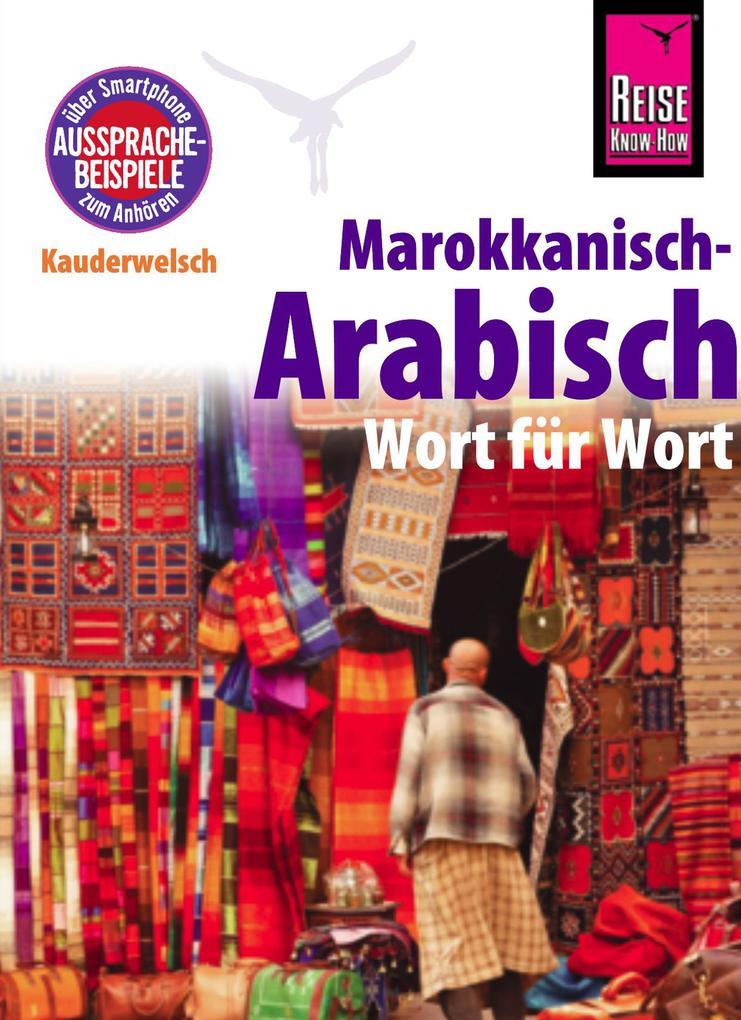 Reise Know-How Sprachführer Marokkanisch-Arabisch - Wort für Wort: Kauderwelsch-Band 77 als eBook
