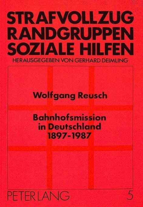 Bahnhofsmission in Deutschland 1897 - 1987 als Buch (kartoniert)