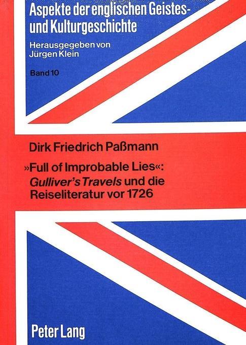 «Full of Improbable Lies»: Gulliver's Travels und die Reiseliteratur vor 1726 als Buch