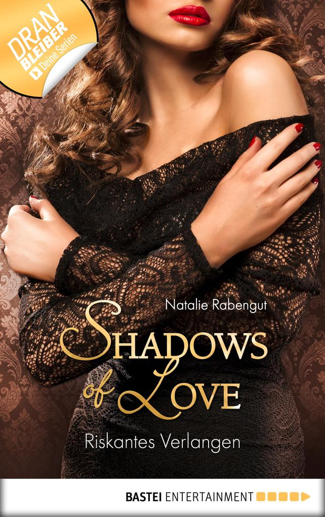 Riskantes Verlangen - Shadows of Love als eBook