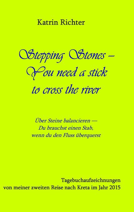 Stepping Stones - You need a stick to cross the river als Buch