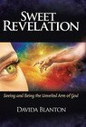 Sweet Revelation: Seeing and Being the Unveiled Arm of God