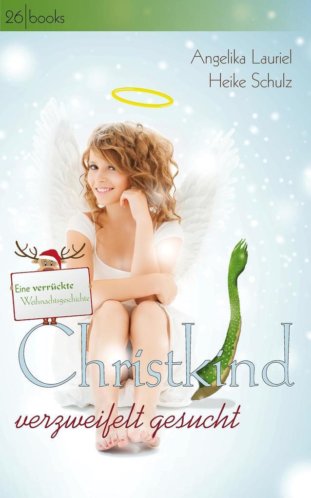 Christkind verzweifelt gesucht als eBook