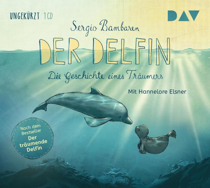Der Delfin - Die Geschichte eines Träumers als Hörbuch CD