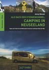 Als Dach der Sternenhimmel: Camping in Neuseeland