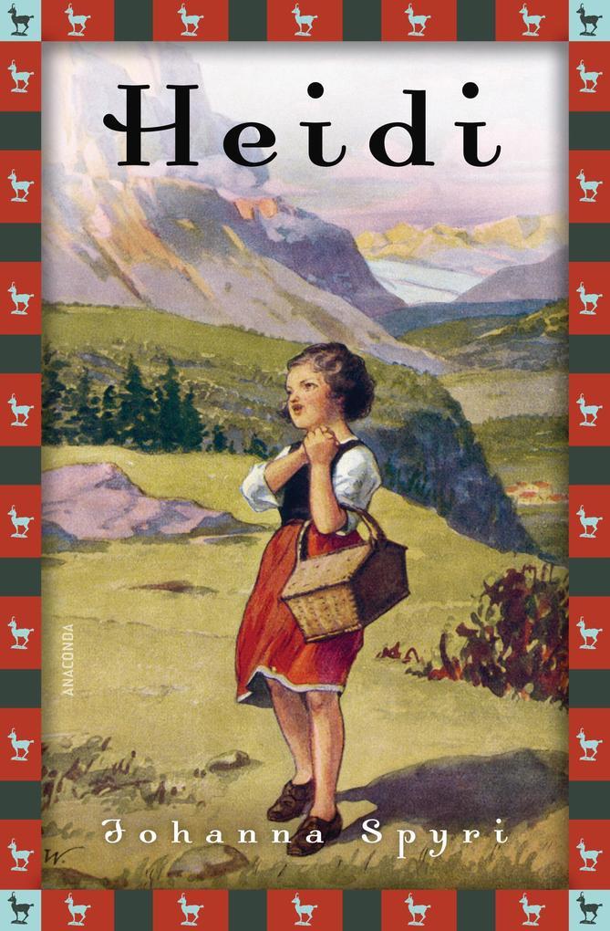 Heidi - Vollständige Ausgabe. Erster und zweiter Teil. als eBook
