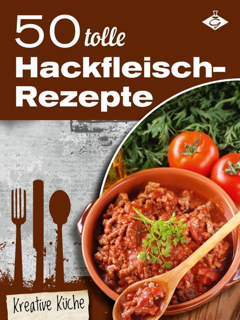 50 tolle Hackfleisch-Rezepte als eBook