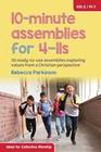 10-Minute Assemblies for 4-11s