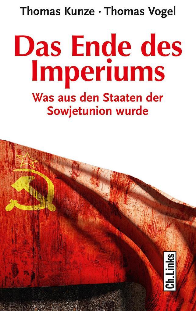 Das Ende des Imperiums als Buch von Thomas Kunze, Thomas Vogel