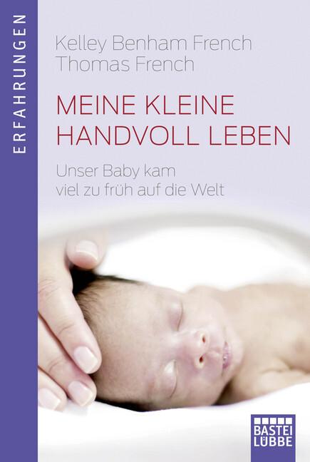 Meine kleine Handvoll Leben als Taschenbuch von Kelley Benham French, Thomas French