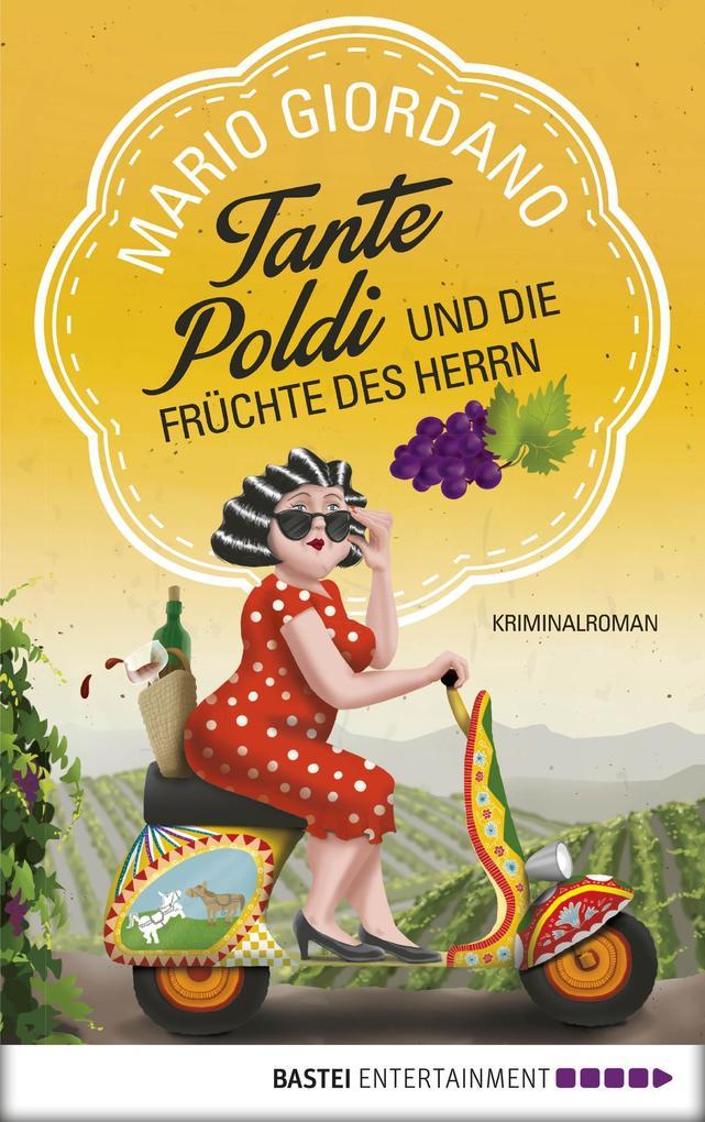 Tante Poldi und die Früchte des Herrn als eBook