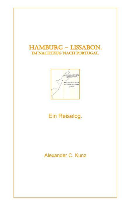 Hamburg - Lissabon. Im Nachtzug nach Portugal. als Buch (gebunden)