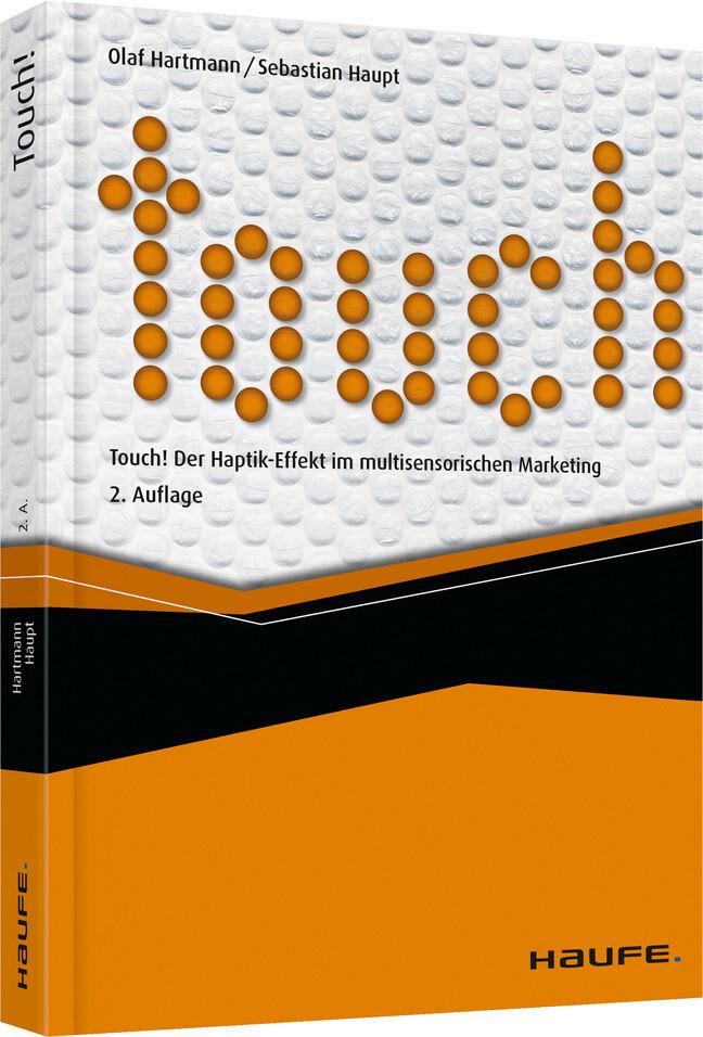 Touch! Der Haptik-Effekt im multisensorischen Marketing als Buch von Olaf Hartmann, Sebastian Haupt