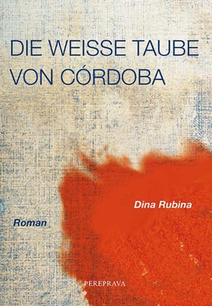 Die weiße Taube von Cordoba als Buch (gebunden)