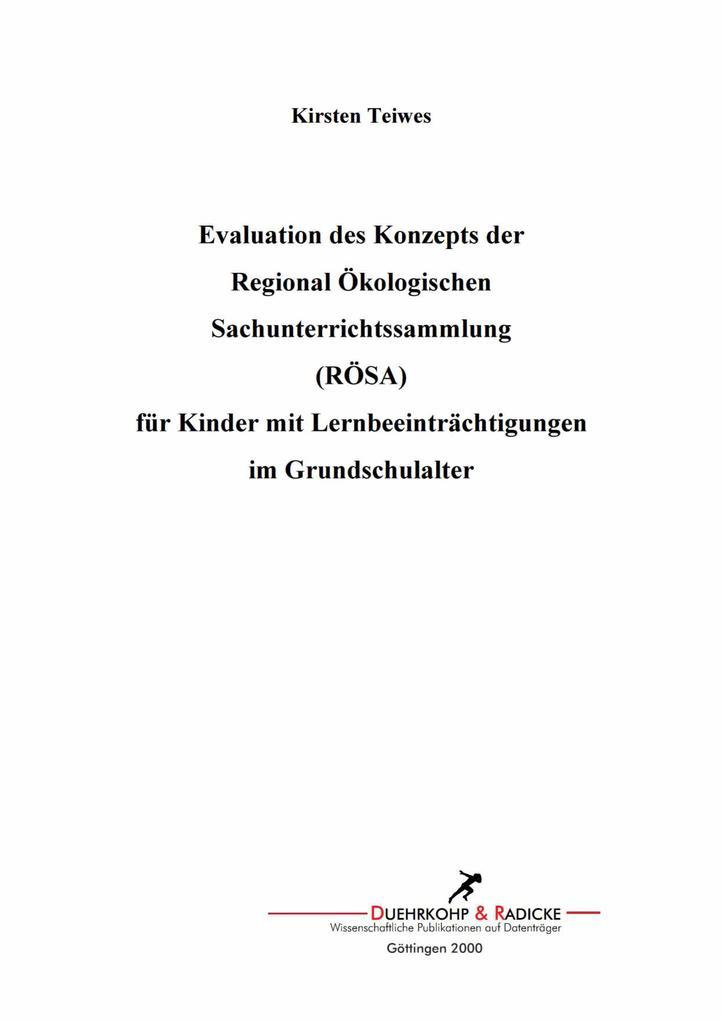 Evaluation des Konzepts der Regional Ökologischen Sachunterrichtssammlung (RÖSA) für Kinder mit Lernbeeinträchtigungen im Grundschulalter als eBook