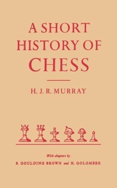 A Short History of Chess by HJR Murray als Tasc...