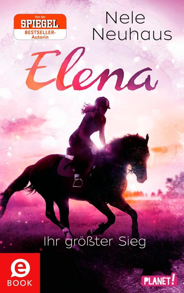 Elena - Ein Leben für Pferde 5: Elena - Ihr größter Sieg als eBook