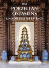 Das Porzellan Ostasiens und die Delfter Fayence