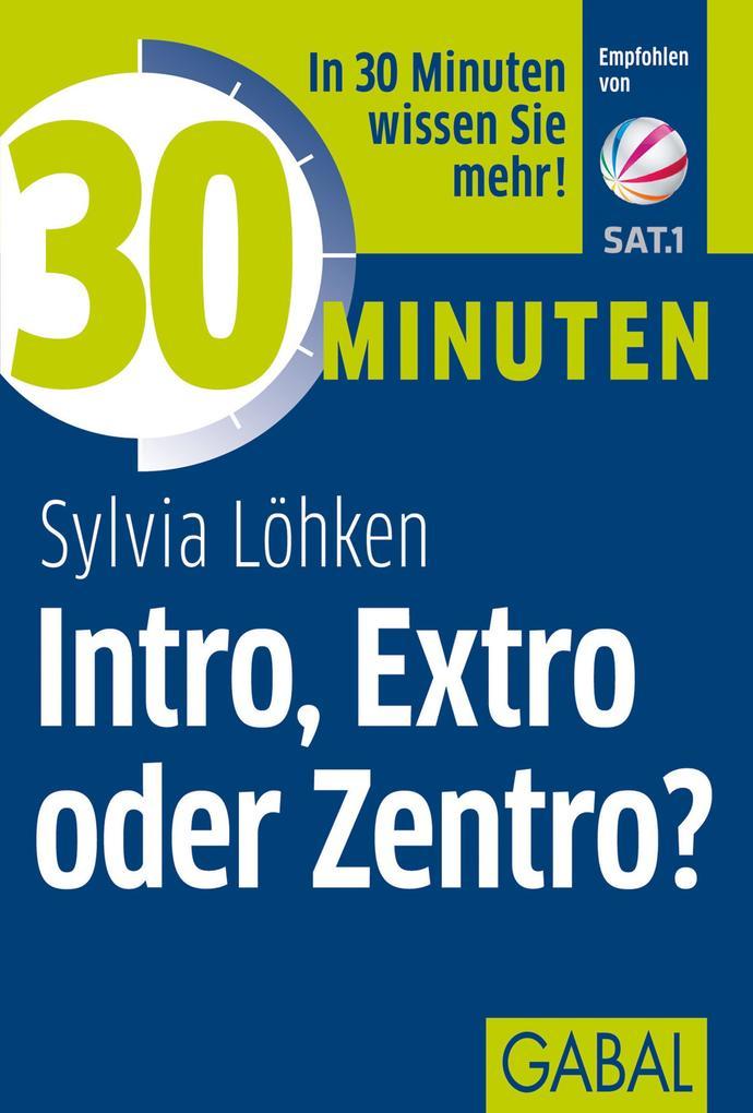 30 Minuten Intro, Extro oder Zentro? als eBook