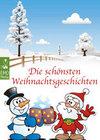 Die schönsten Weihnachtsgeschichten - Besinnliche Weihnachtsmärchen & Geschichten. Erzählungen für den Advent und den Heiligabend