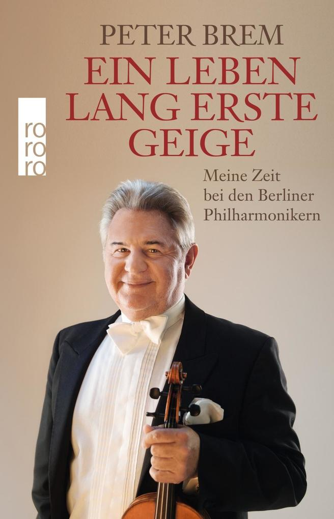 Ein Leben lang erste Geige als Buch von Peter Brem, Peter Brem
