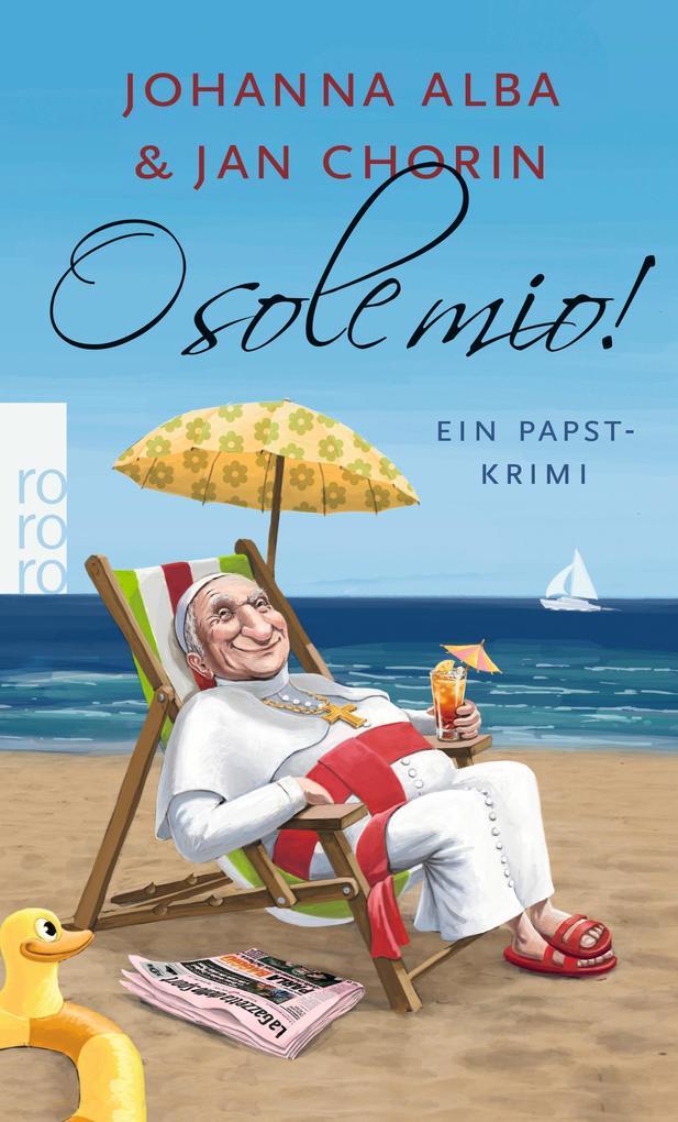 O sole mio! als Taschenbuch von Johanna Alba, Jan Chorin