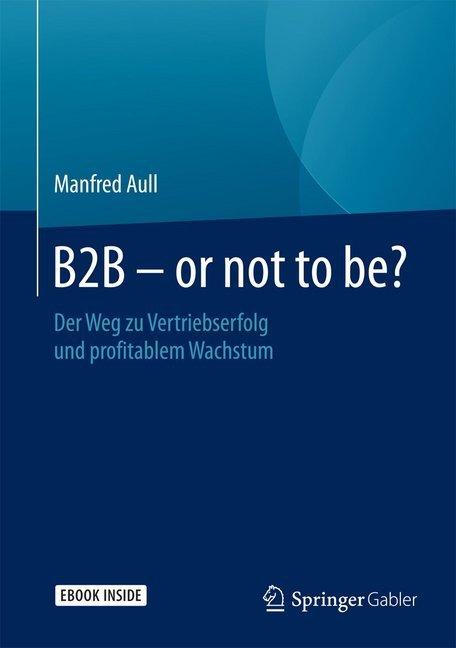 B2B - or not to be? als Buch von Manfred Aull