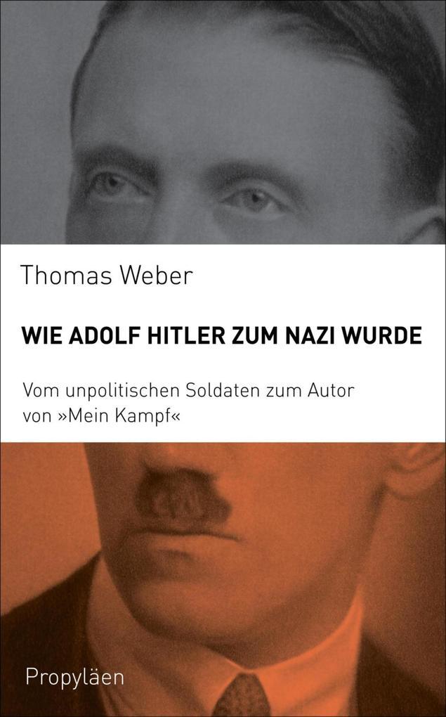 Wie Adolf Hitler zum Nazi wurde als eBook