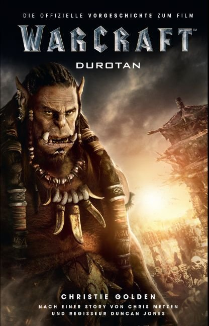 Warcraft: Durotan - Die offizielle Vorgeschichte zum Film als Buch von Christie Golden