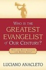 Who Is the Greatest Evangelist of Our Century?