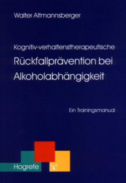 Kognitiv-verhaltenstherapeutische Rückfallprävention bei Alkoholabhängigkeit als Buch
