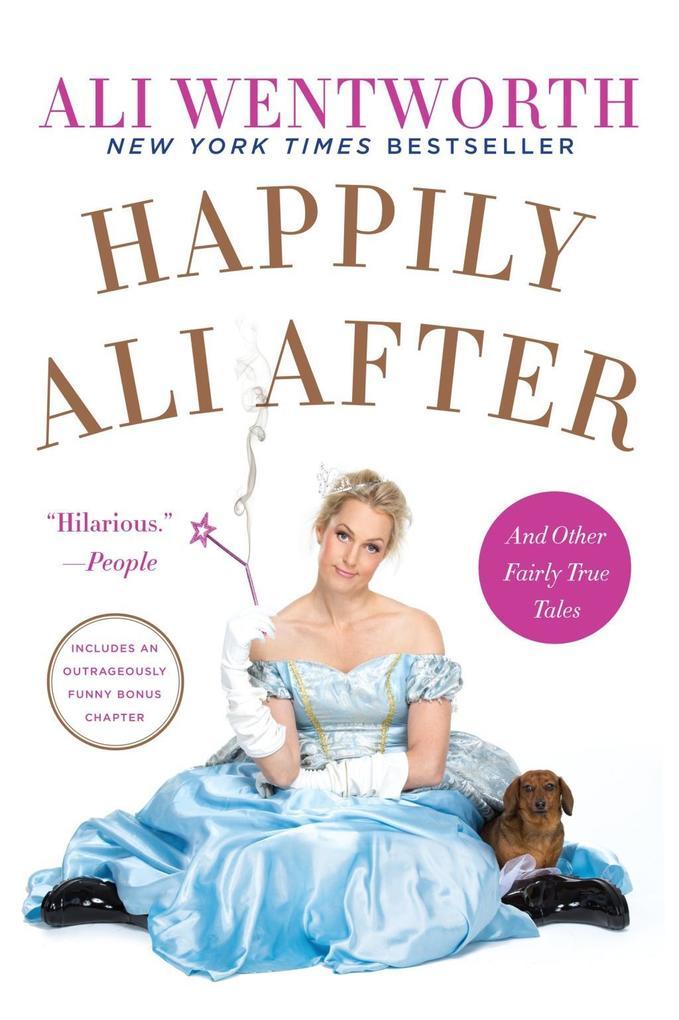 Happily Ali After als eBook von Ali Wentworth