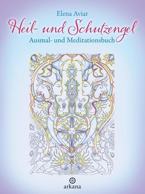 Heil- und Schutzengel als Buch von Elena Aviar