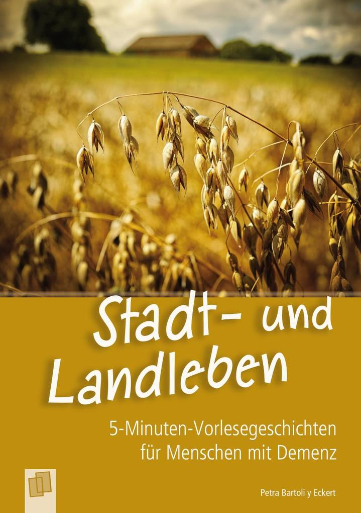 5-Minuten-Vorlesegeschichten für Menschen mit Demenz: Stadt- und Landleben als eBook