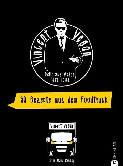 Foodtruck Kochbuch: Delicious Vegan Fast Food. ...